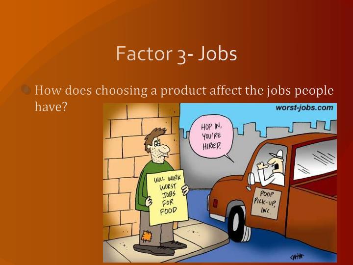 Factor 3- Jobs