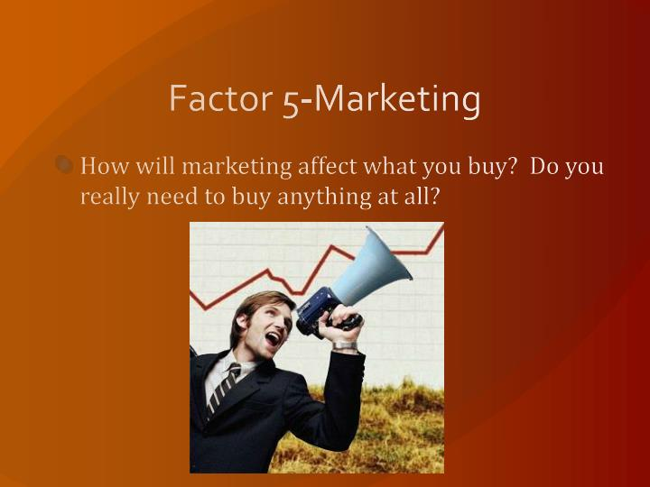 Factor 5-Marketing