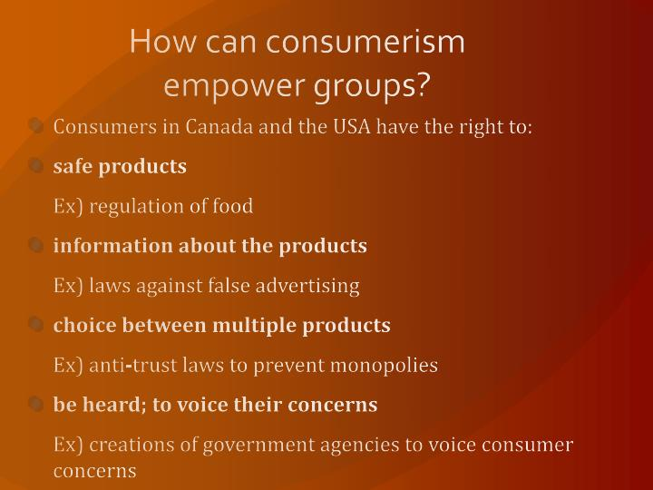 How can consumerism empower groups?