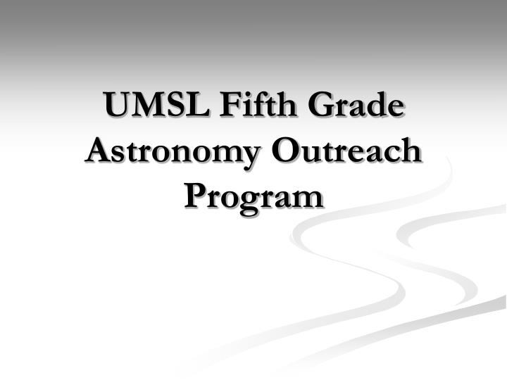 UMSL Fifth Grade Astronomy Outreach Program