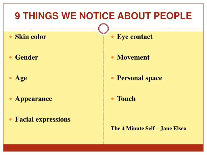 9 THINGS WE NOTICE ABOUT PEOPLE
