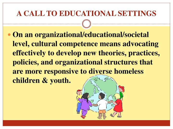 A CALL TO EDUCATIONAL SETTINGS