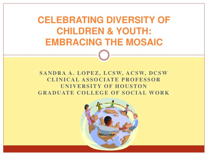 Celebrating diversity of children youth embracing the mosaic