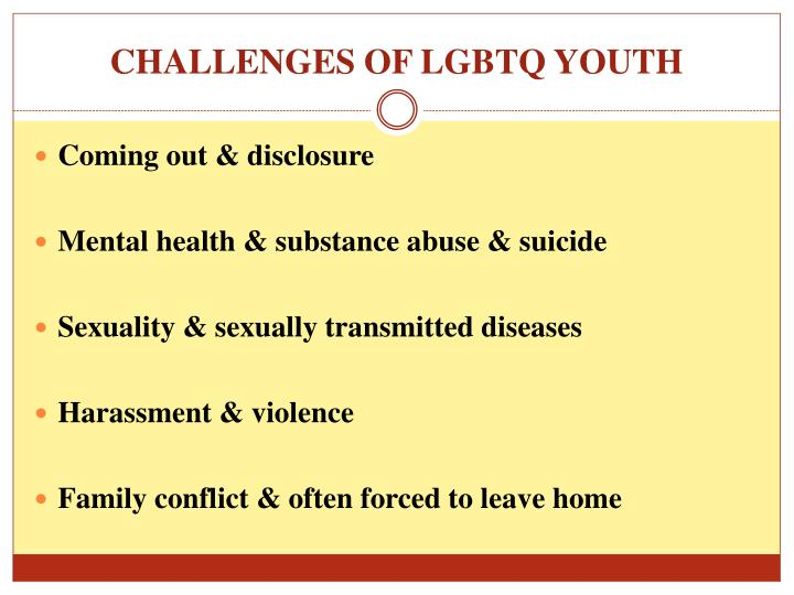 CHALLENGES OF LGBTQ YOUTH