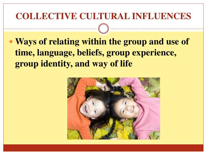 COLLECTIVE CULTURAL INFLUENCES
