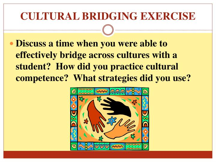 CULTURAL BRIDGING EXERCISE