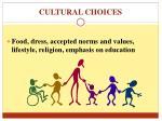 cultural choices