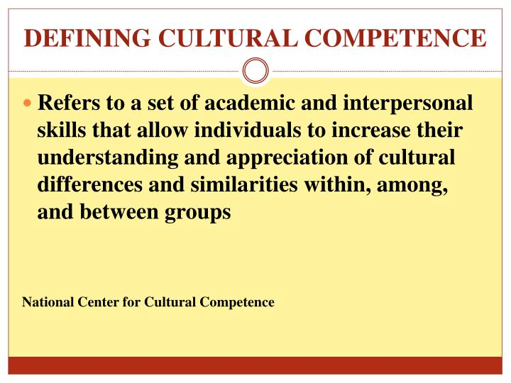 DEFINING CULTURAL COMPETENCE
