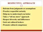 respectful approach