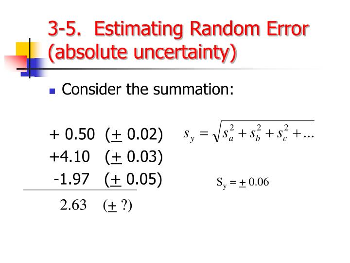 3-5.  Estimating Random Error (absolute uncertainty)