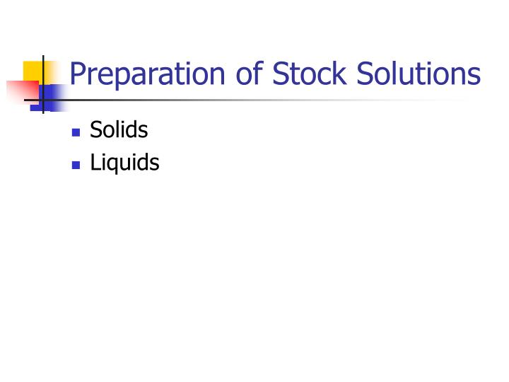 Preparation of Stock Solutions