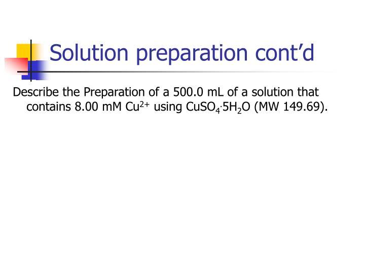 Solution preparation cont'd