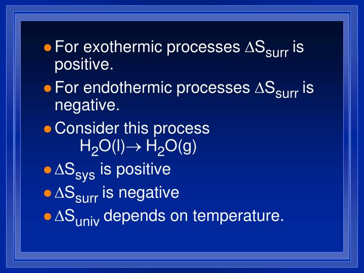 For exothermic processes