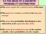 2 5 the mean of a discrete probability distribution
