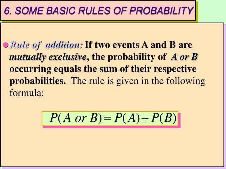 6. SOME BASIC RULES OF PROBABILITY