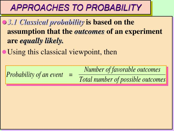 APPROACHES TO PROBABILITY