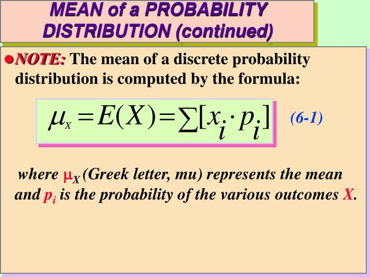 MEAN of a PROBABILITY DISTRIBUTION (continued)