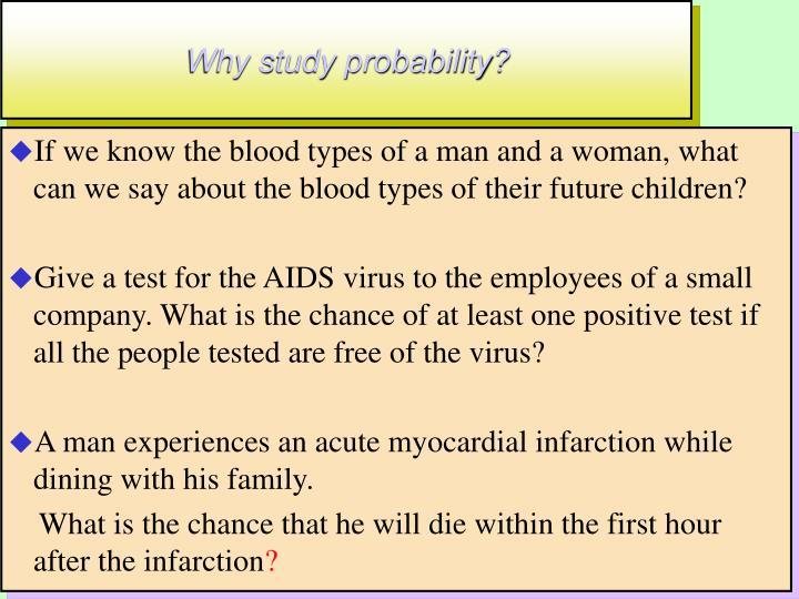 Why study probability?