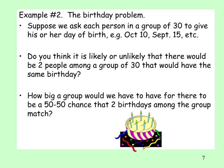 Example #2.  The birthday problem.