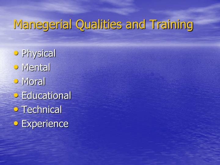 Manegerial Qualities and Training