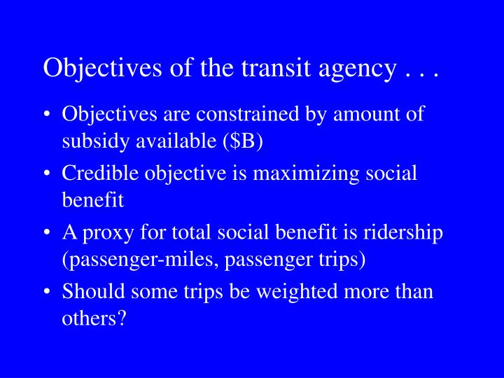 Objectives of the transit agency . . .