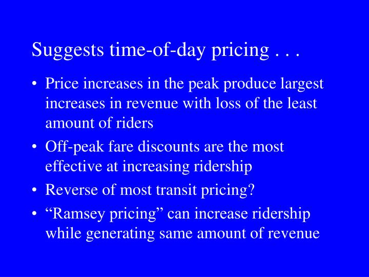 Suggests time-of-day pricing . . .