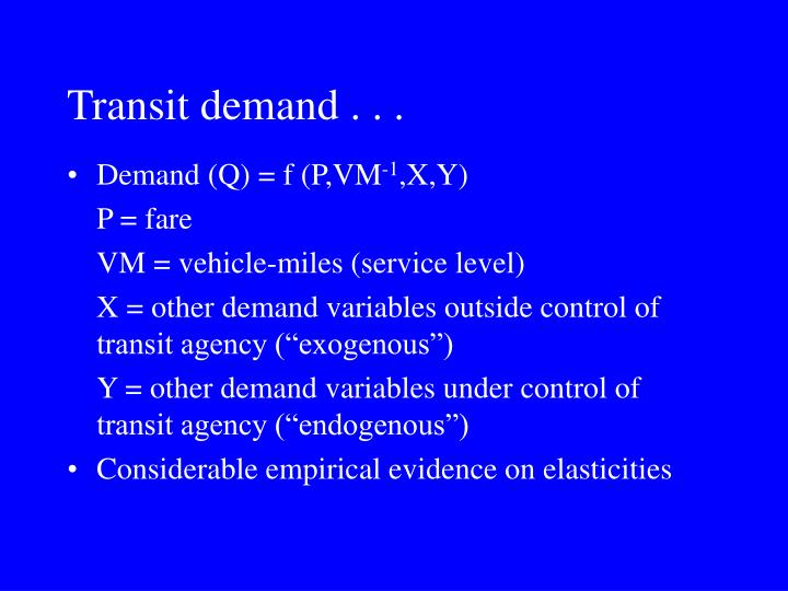 Transit demand . . .