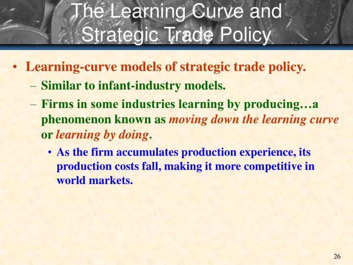 The Learning Curve and Strategic Trade Policy