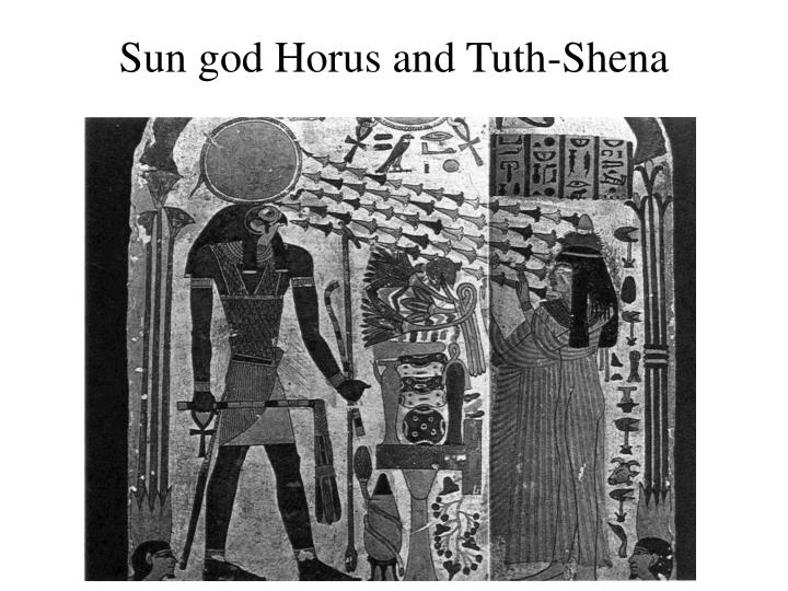 Sun god Horus and Tuth-Shena