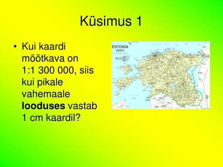 Küsimus 1