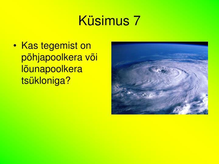 Küsimus 7