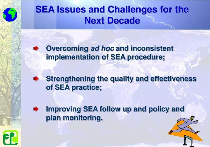 SEA Issues and Challenges for the Next Decade