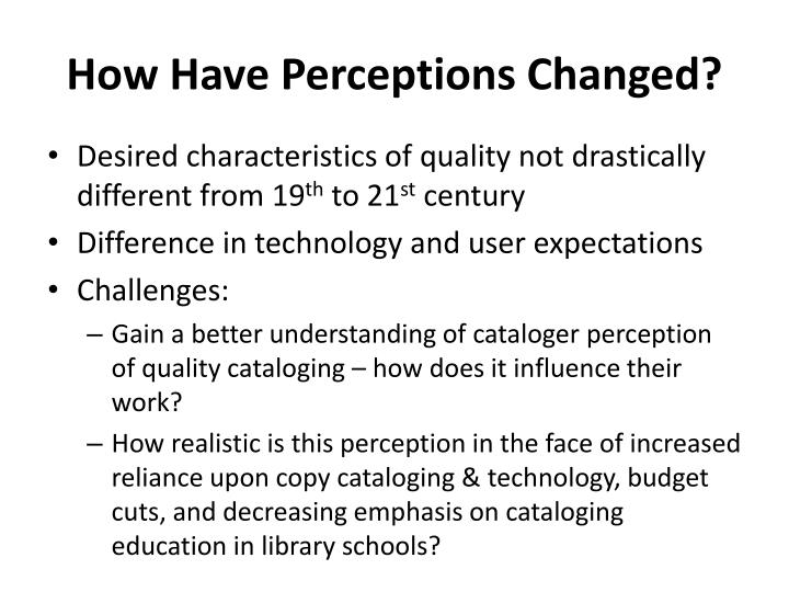 How Have Perceptions Changed?