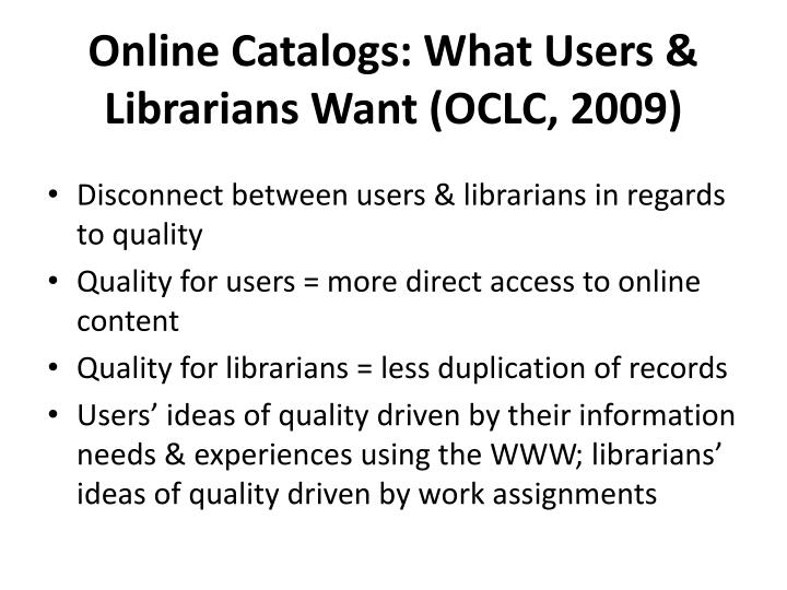Online Catalogs: What Users & Librarians Want (OCLC, 2009)
