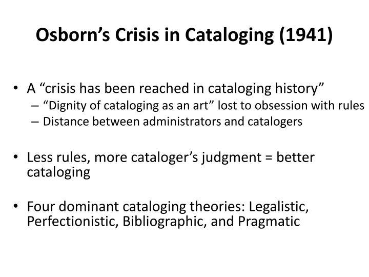 Osborn's Crisis in Cataloging (1941)