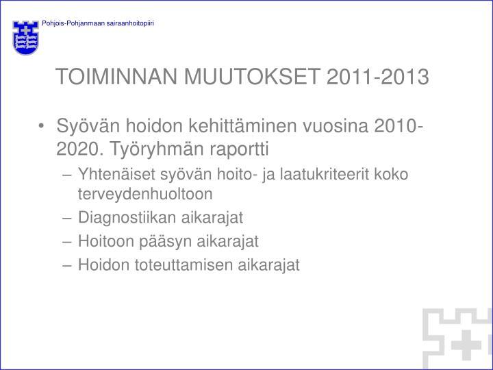 TOIMINNAN MUUTOKSET 2011-2013