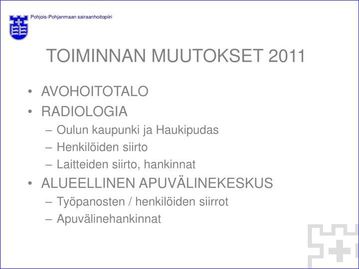 TOIMINNAN MUUTOKSET 2011