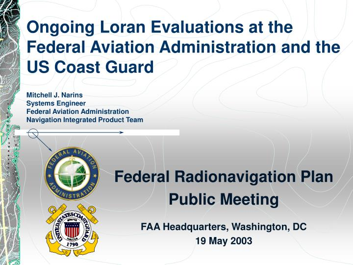 Ongoing Loran Evaluations at the