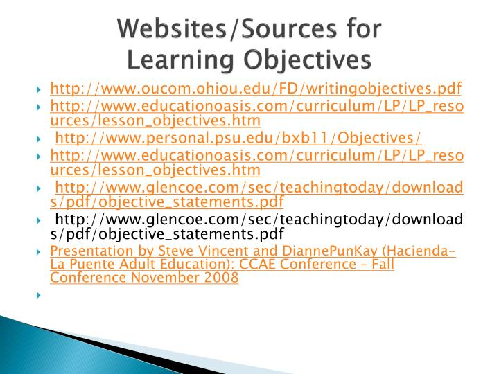 "writing learning objectives powerpoint For example, the task might read, ""be familiar with personal computers and know  how to use word, excel, and powerpoint"" the course goal."