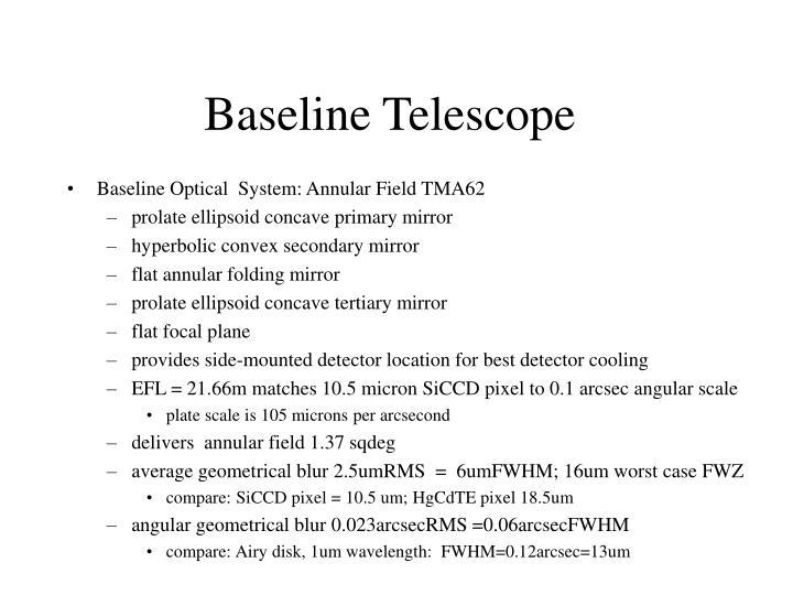 Baseline Telescope
