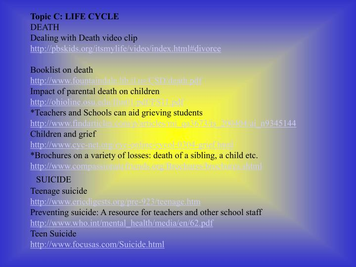Topic C: LIFE CYCLE