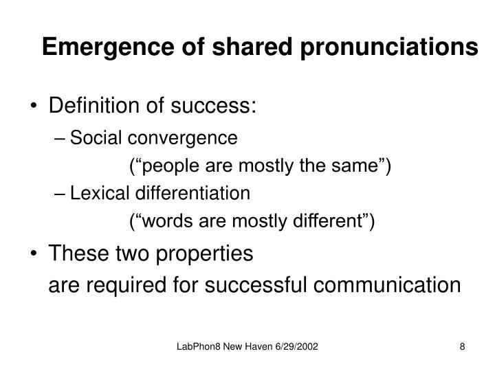 Emergence of shared pronunciations