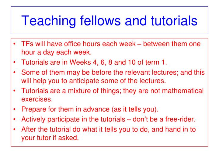 Teaching fellows and tutorials