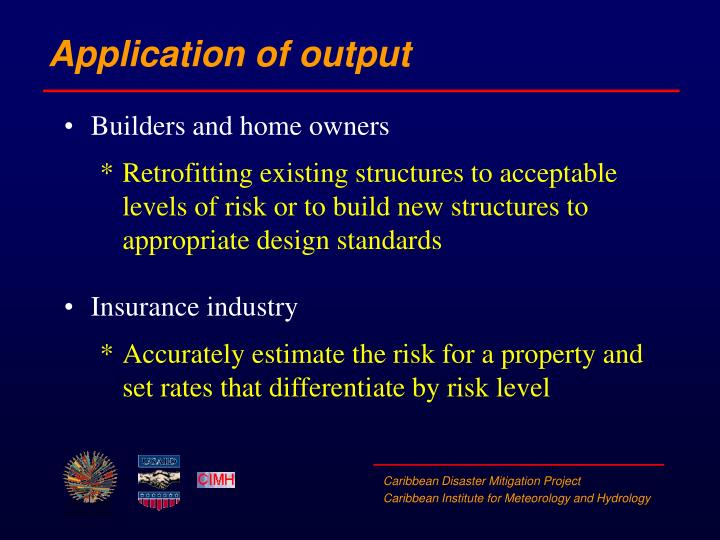 Application of output