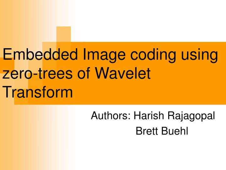 Embedded image coding using zero trees of wavelet transform
