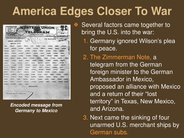 Several factors came together to bring the U.S. into the war: