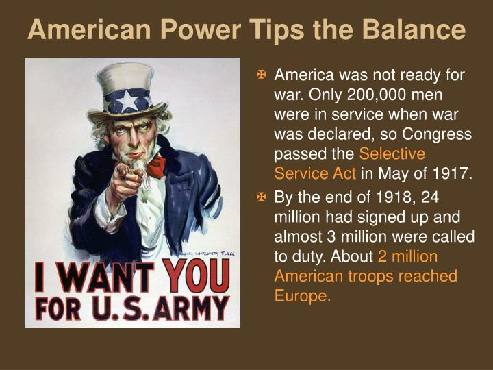 America was not ready for war. Only 200,000 men were in service when war was declared, so Congress passed the