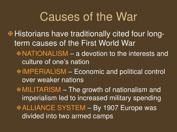 Historians have traditionally cited four long-term causes of the First World War