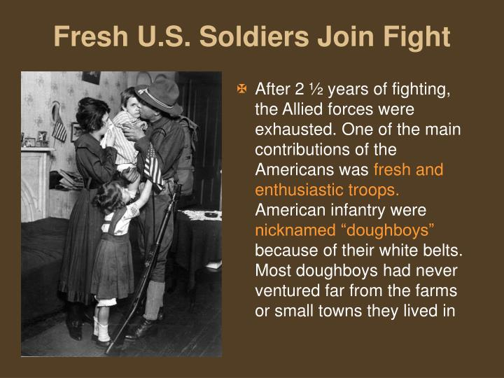After 2 ½ years of fighting, the Allied forces were exhausted. One of the main contributions of the Americans was