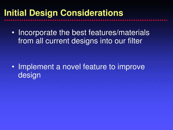 Initial Design Considerations